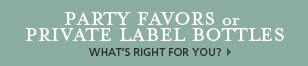 Party Favors or Private Label Bottles: what's right for you?